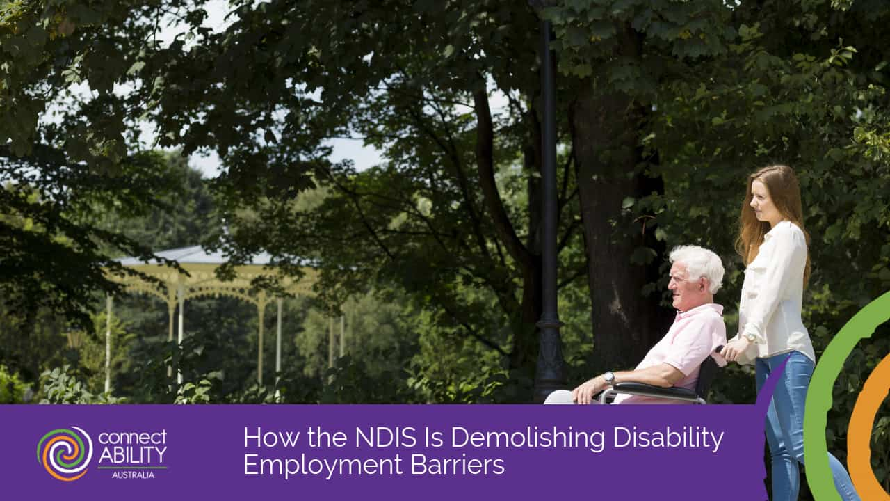 How the NDIS Is Demolishing Disability Employment Barriers