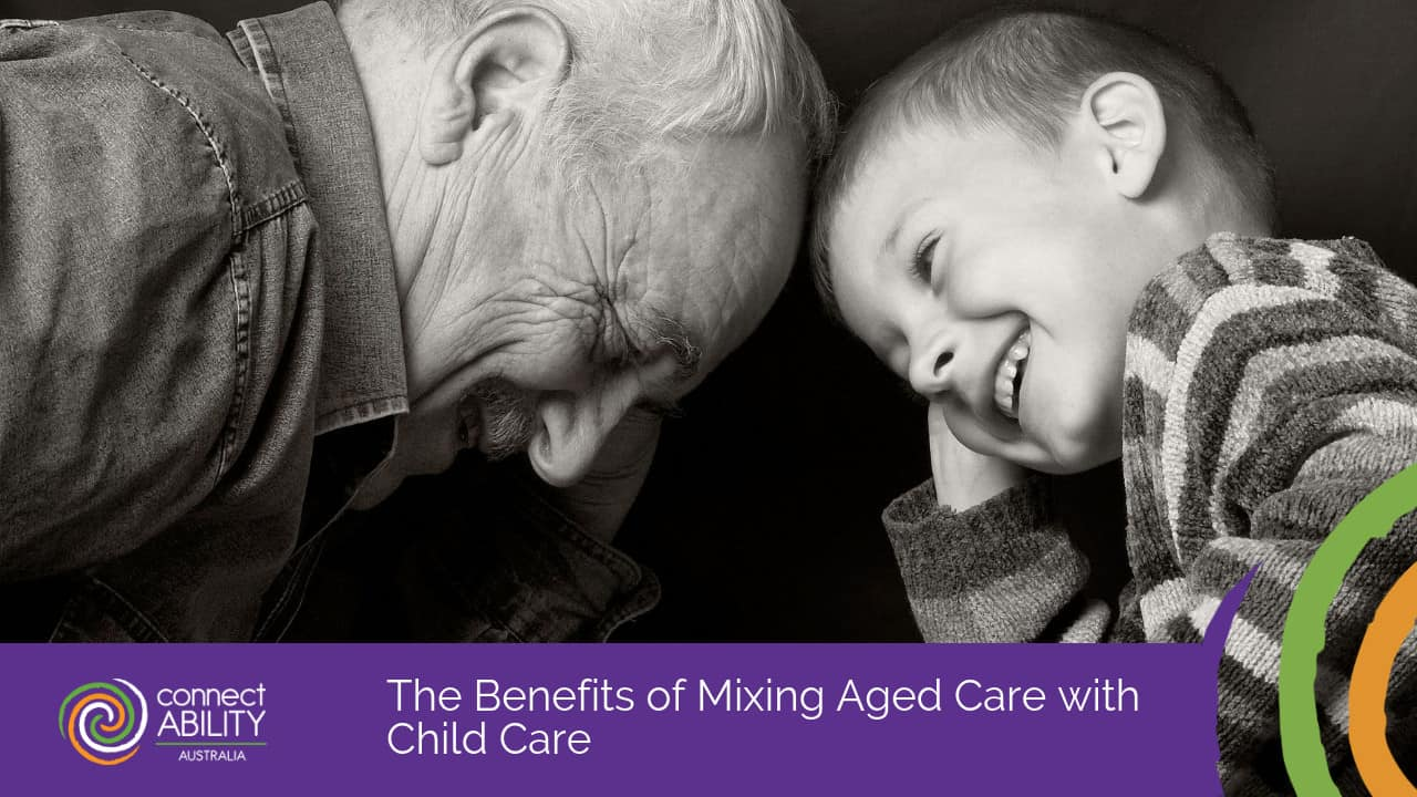 The Benefits of Mixing Aged Care with Child Care