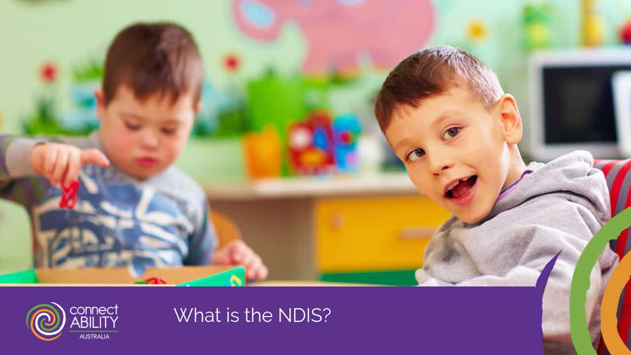 What is the NDIS? - ConnectAbility
