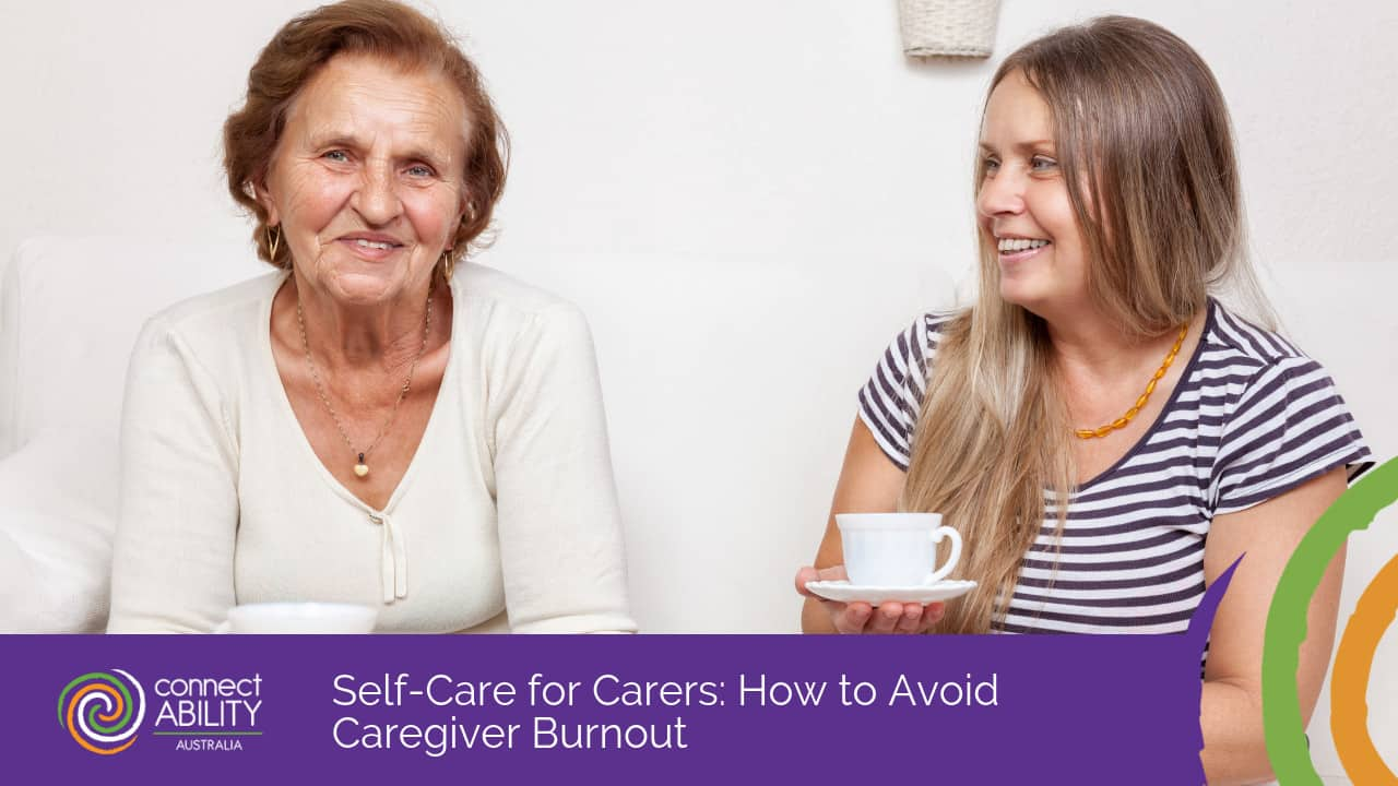 Self-Care for Carers: How to Avoid Caregiver Burnout