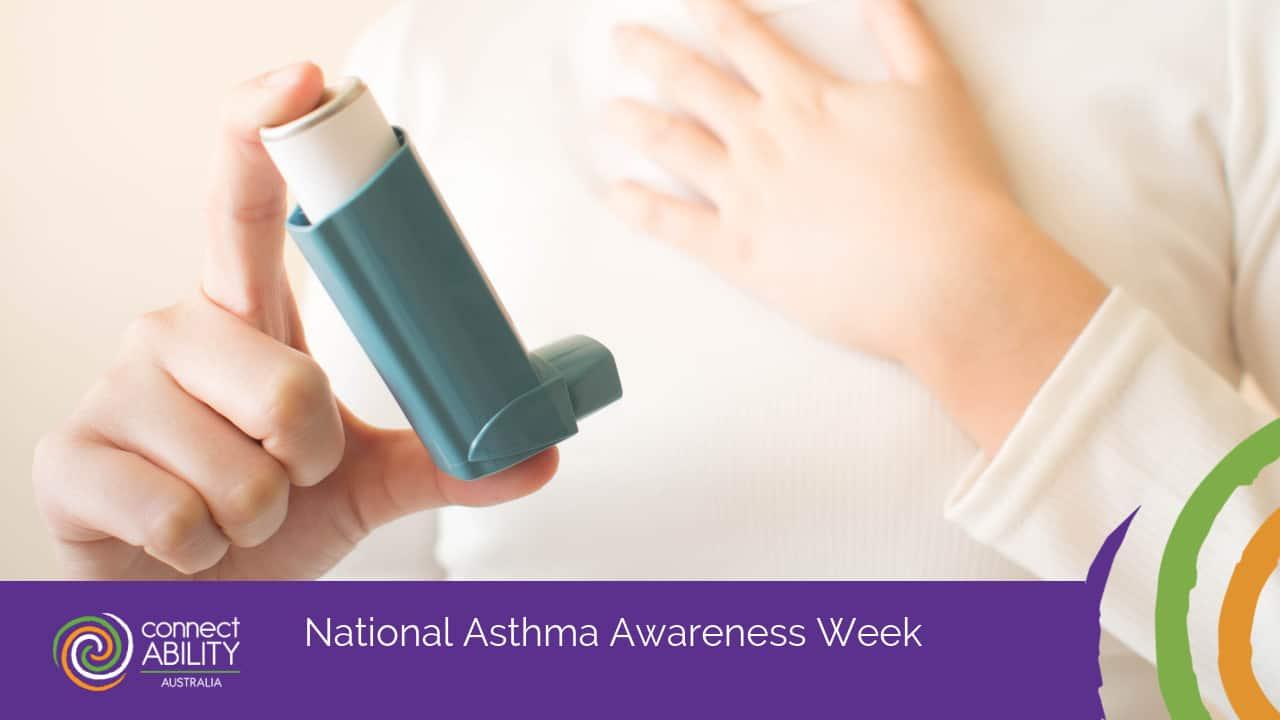 National Asthma Awareness Week - ConnectAbility Australia