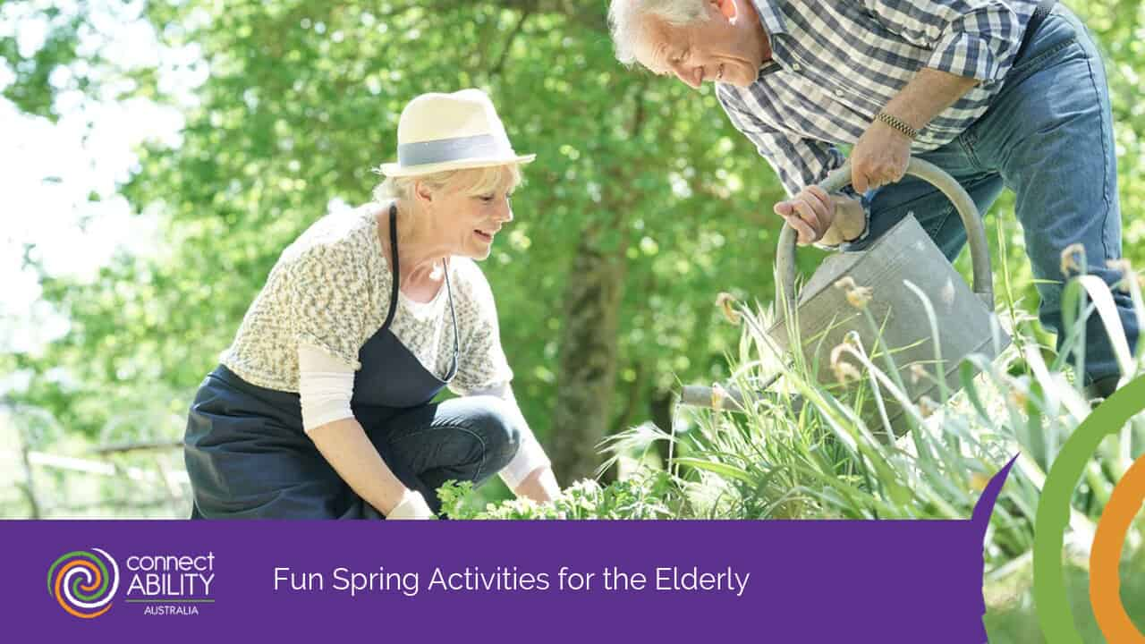 Fun Spring Activities for the Elderly - ConnectAbility Australia
