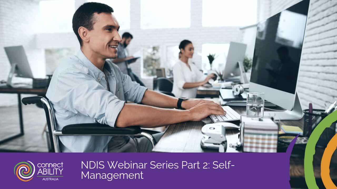 NDIS Webinar Series Part 2: Self-Management