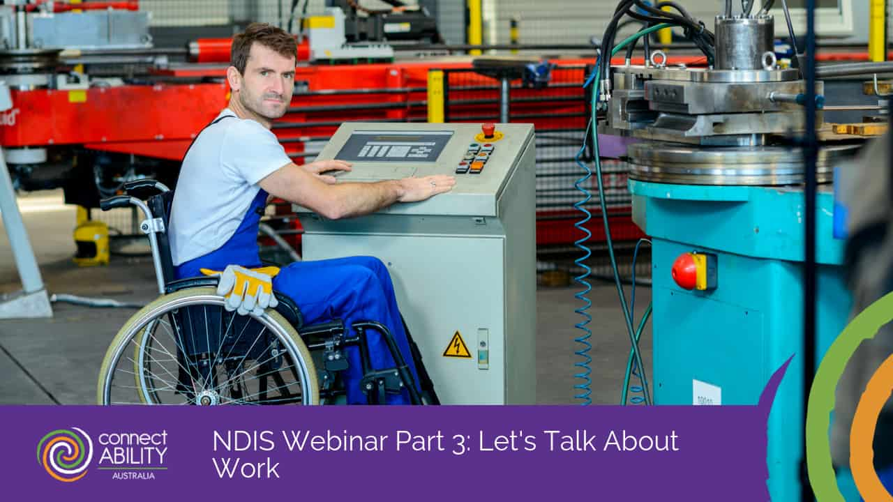 NDIS Webinar Part 3: Let's Talk About Work