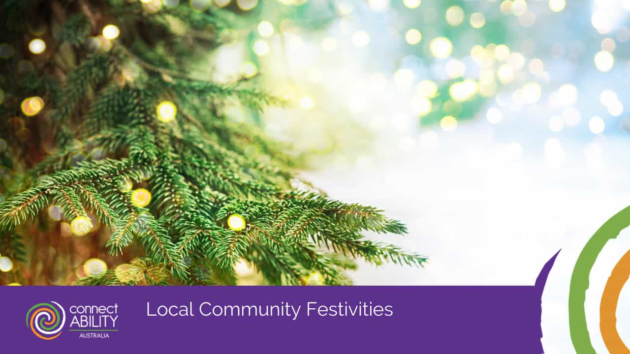 Local Community Festivities - ConnectAbility Australia