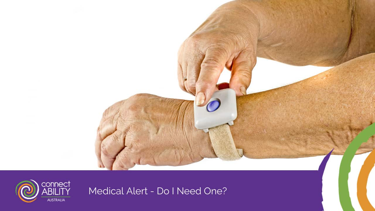 Medical Alerts – Do I Need One? - ConnectAbility Australia