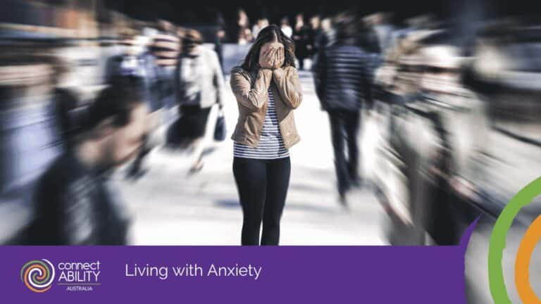Living with Anxiety - ConnectAbility Australia