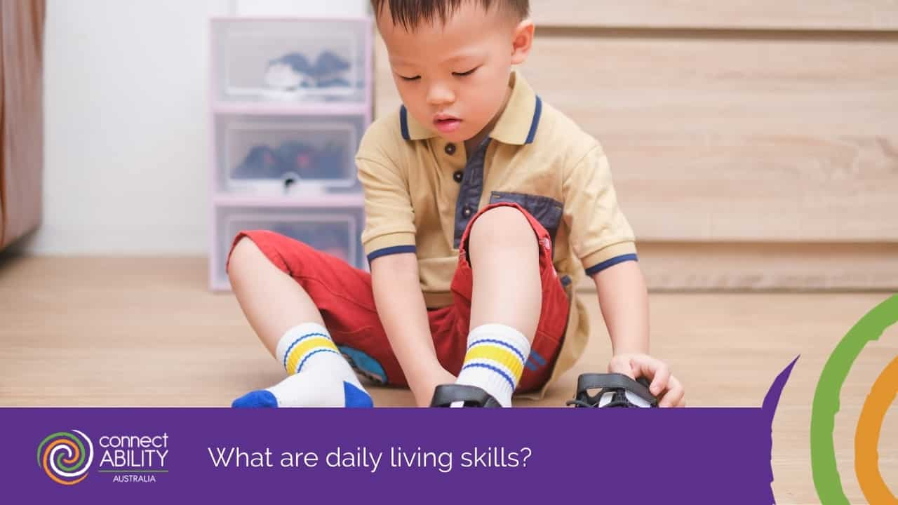 What are Daily Living Skills - Disability Services & Aged Care Support - ConnectAbility