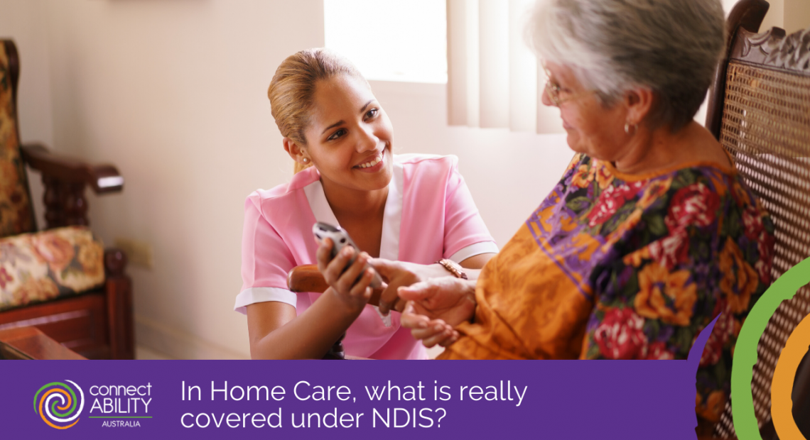In Home Care, what is really covered under NDIS?