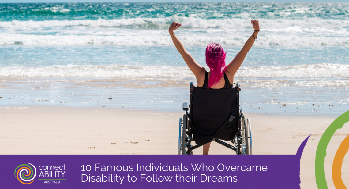 10 Famous Individuals Who Overcame Disability to Follow their Dreams