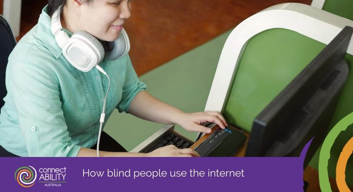 How blind people use the internet - Disability Services & Aged Care Support - ConnectAbility