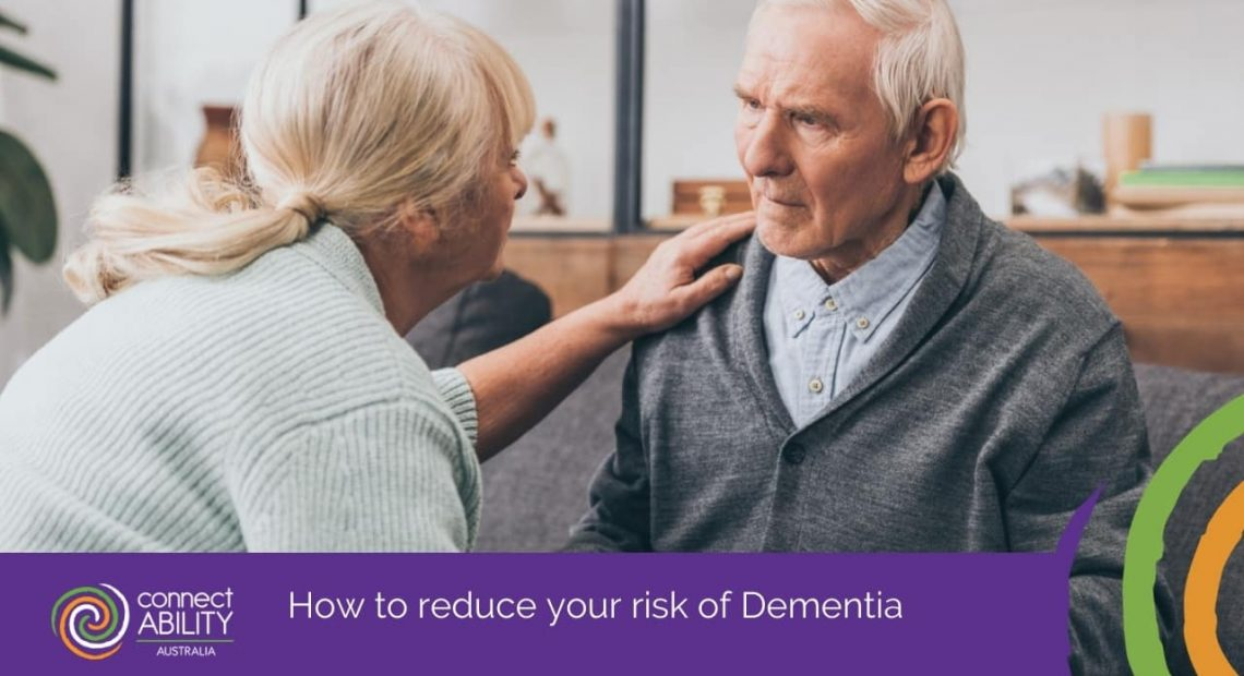 How to reduce your risk of Dementia - ConnectAbility Australia