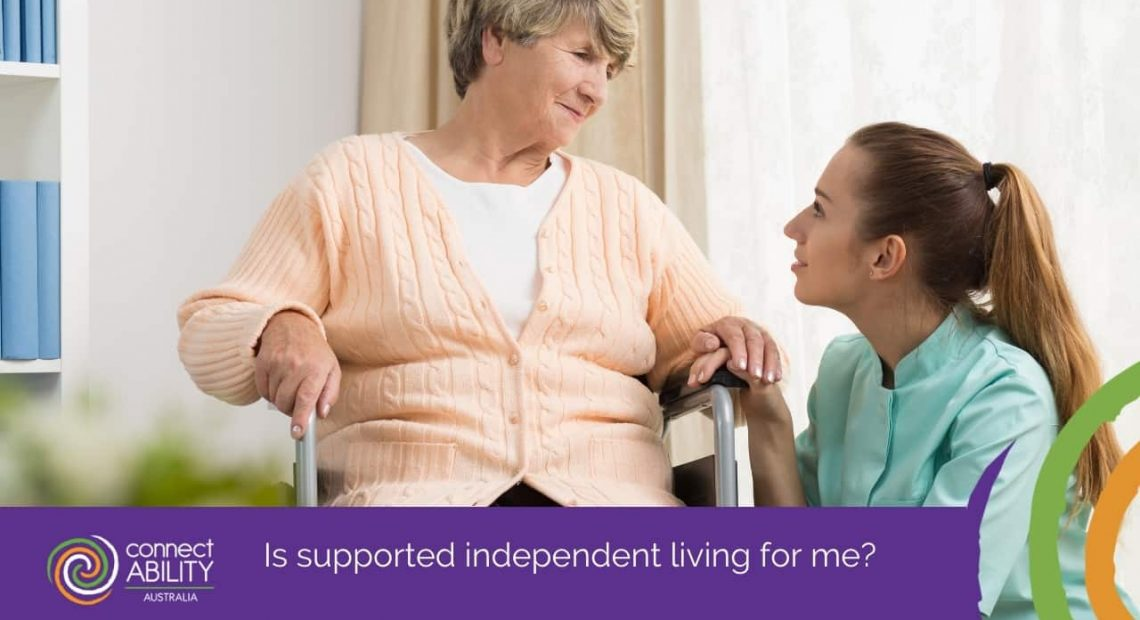 Is supported independent living for me_