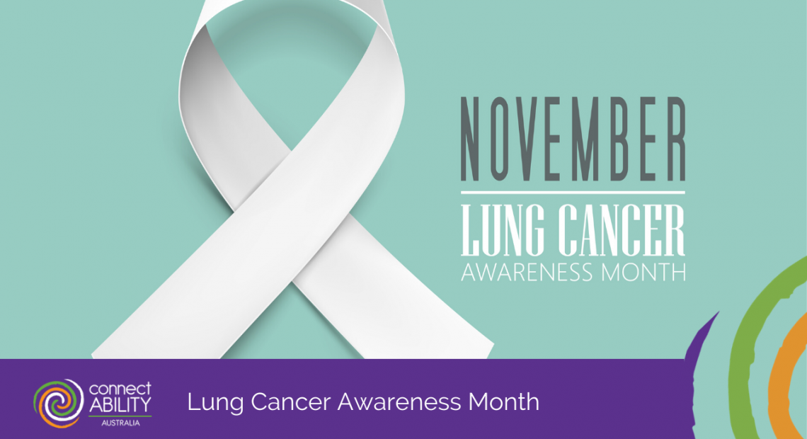Lung Cancer Awareness Month - ConnectAbility Australia