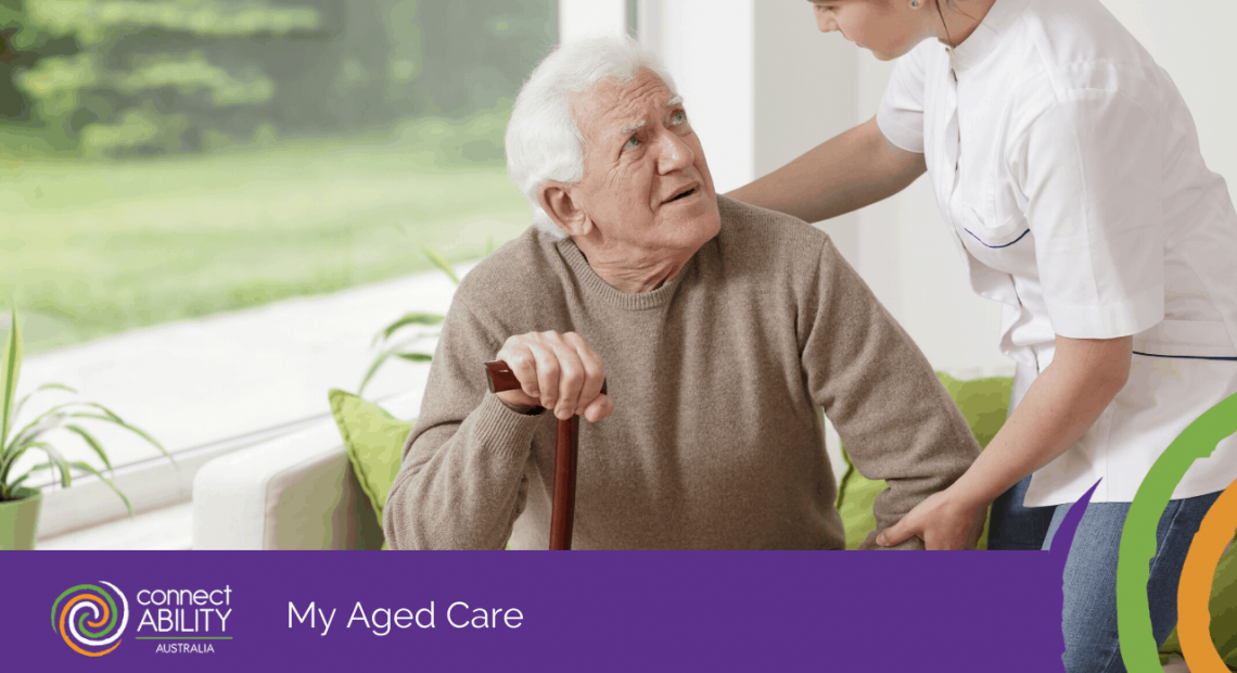 My Aged Care - Disability Services & Aged Care Support - ConnectAbility