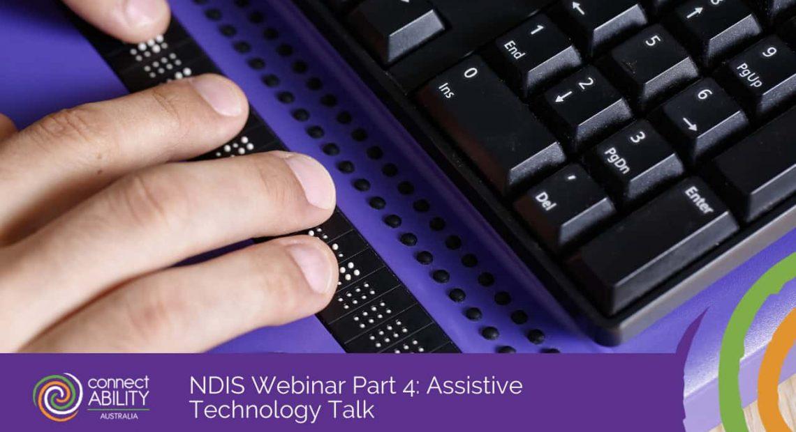 NDIS Webinar Part 4: Assistive Technology Talk