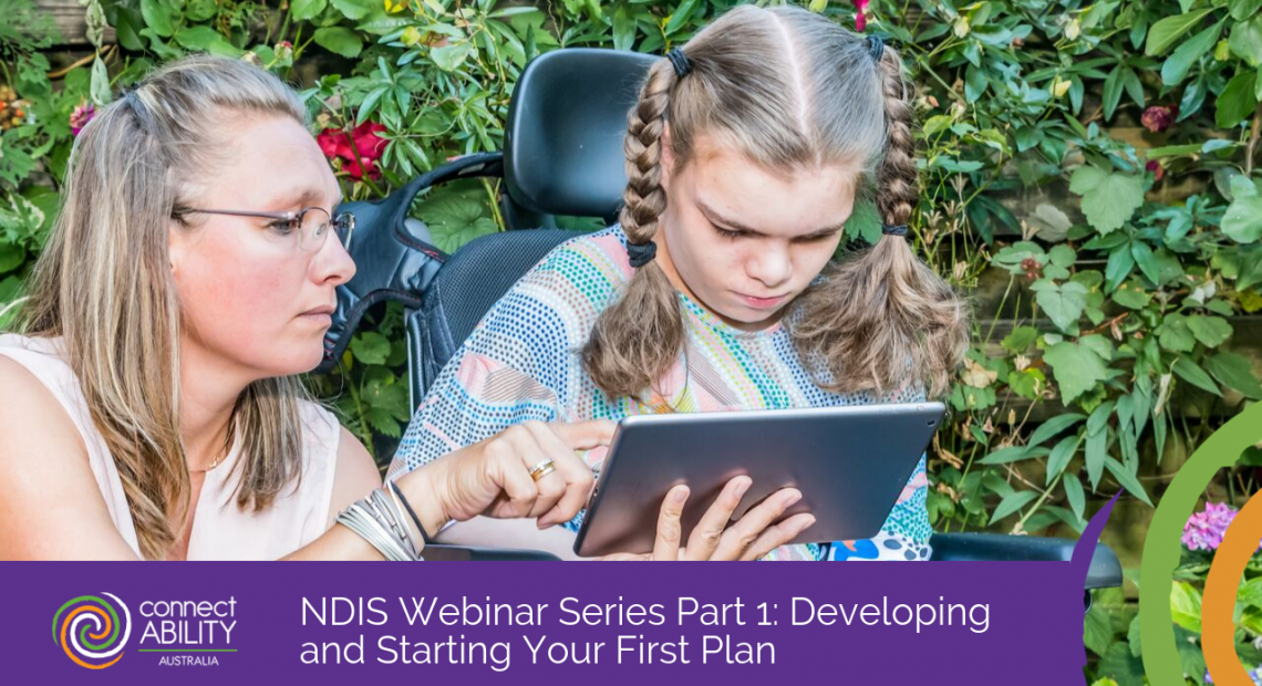NDIS Webinar Series Part 1: Developing and Starting Your First Plan