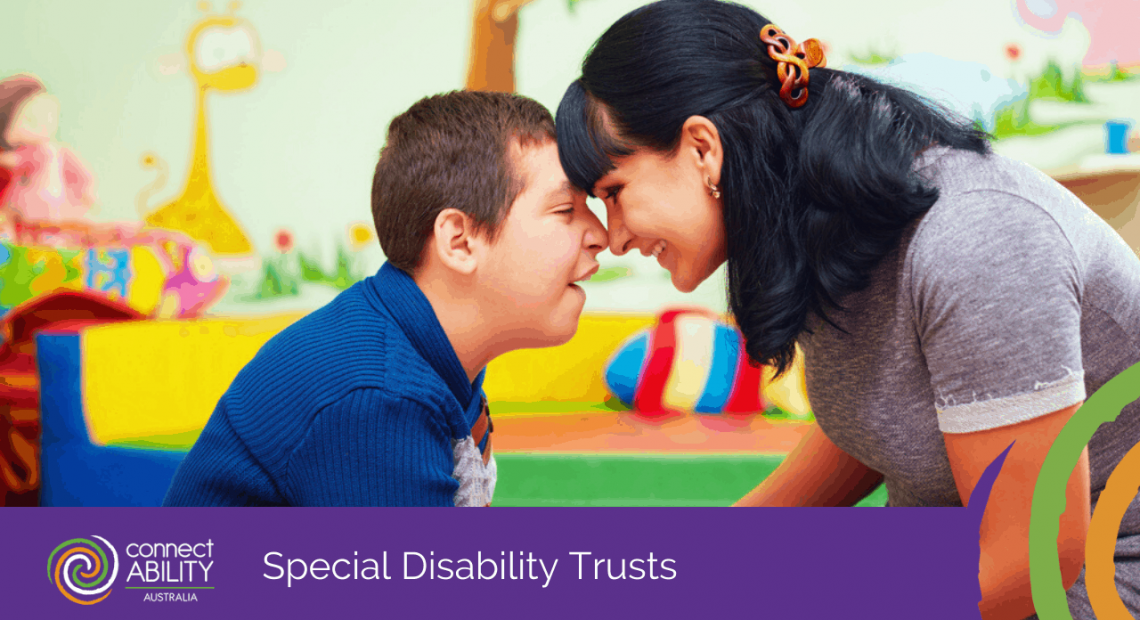 Special Disability Trusts - ConnectAbility Australia