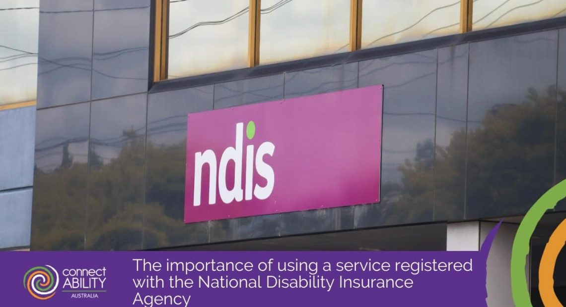 The importance of using a service registered with the National Disability Insurance Agency (1)