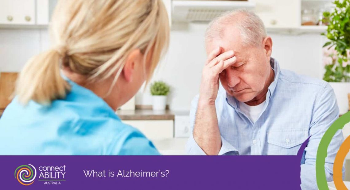 What is Alzheimer's? - ConnectAbility Australia